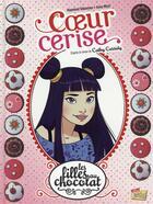Couverture du livre « Les filles au chocolat T.1 ; coeur cerise » de Raymond Sebastien et Anna Merli aux éditions Jungle