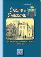 Couverture du livre « Cadets de Gascogne t.3 ; la maison de Marsan de Cauna » de Jacques De Cauna aux éditions Editions Des Regionalismes