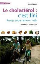 Couverture du livre « Le cholestérol : c'est fini » de Aleth Thomas aux éditions Delville