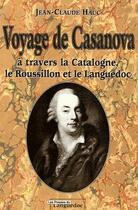 Couverture du livre « Voyage de Casanova ; à travers la Catalogne, le Roussillon et le Languedoc » de Jean-Claude Hauc aux éditions Nouvelles Presses Du Languedoc