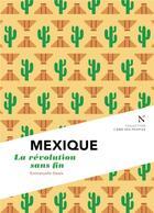 Couverture du livre « Mexique ; la révolution sans fin » de Emmanuelle Steels aux éditions Nevicata