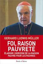 Couverture du livre « Benoît et François ; foi, raison, pauvreté » de Gerhard Ludwig Muller aux éditions Parole Et Silence