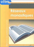 Couverture du livre « Réseaux monastiques » de Jean-Jacques Clair aux éditions Utbm