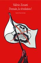 Couverture du livre « Demain la révolution » de Valerie Zenatti aux éditions Ecole Des Loisirs