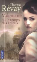 Couverture du livre « Valentine ou le temps des adieux » de Theresa Revay aux éditions Pocket