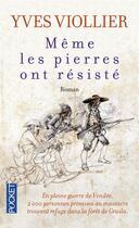 Couverture du livre « Même les pierres ont résisté » de Yves Viollier aux éditions Pocket
