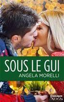 Couverture du livre « Sous le gui » de Angela Morelli aux éditions Harlequin