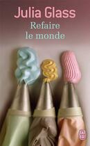 Couverture du livre « Refaire le monde » de Julia Glass aux éditions J'ai Lu