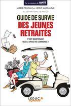 Couverture du livre « Guide de survie des jeunes retraités ; c'est maintenant que la vraie vie commence ! » de Marie-Pascale Anseaume aux éditions Tut Tut