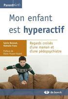 Couverture du livre « Mon enfant est hyperactif ; regards croisés d'une maman et d'une pédopsychiatre » de Sylvie Boronat et Nathalie Franc aux éditions De Boeck Superieur