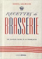 Couverture du livre « Recettes de brasserie » de Daniel Galmiche aux éditions Cuisine Actuelle
