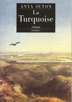 Couverture du livre « La turquoise » de Anya Seton aux éditions Phebus