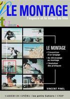 Couverture du livre « Le montage, l'espace et le temps dy film » de Vincent Pinel aux éditions Cahiers Du Cinema