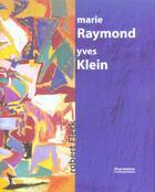 Couverture du livre « Marie raymond / yves klein » de Robert Fleck aux éditions Expressions Contemporaines
