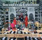Couverture du livre « Boutiques du Languedoc » de Henri Comte et Florence Jaroniak aux éditions Terrefort