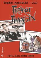 Couverture du livre « Frérot Frangin t.2 ; hôtel Resto, hôtel Hosto » de Thierry Maricourt et Zau aux éditions Le Calicot