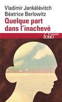Couverture du livre « Quelque part dans l'inacheve » de Berlowitz aux éditions Gallimard