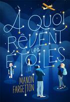 Couverture du livre « À quoi rêvent les étoiles » de Manon Fargetton aux éditions Gallimard-jeunesse