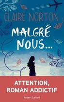 Couverture du livre « Malgré nous... » de Claire Norton aux éditions Robert Laffont