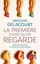 Couverture du livre « La première chose qu'on regarde » de Gregoire Delacourt aux éditions Lgf
