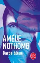 Couverture du livre « Barbe Bleue » de Amélie Nothomb aux éditions Lgf