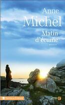 Couverture du livre « Matin d'écume » de Anne Michel aux éditions Presses De La Cite
