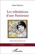 Couverture du livre « Tribulations d'une parisienne » de Nadine Berkowitz aux éditions L'harmattan