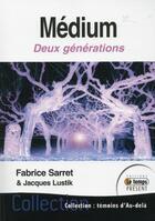 Couverture du livre « Médiums ; deux générations » de Fabrice Sarret et Jacques Lustik aux éditions Temps Present