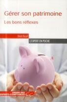 Couverture du livre « Gérer son patrimoine ; les bons réflexes » de Catherine Caumette et Serge Anouchian aux éditions Oec
