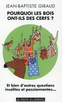 Couverture du livre « Pourquoi les bois ont-ils des cerfs ? » de Jean-Baptiste Giraud aux éditions Le Poche Du Moment
