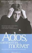 Couverture du livre « Ados ; Comment Les Motiver » de C Inzirillo et V Aker aux éditions Marabout