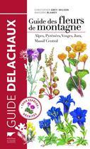 Couverture du livre « Guide des fleurs de montagne » de Christopher Grey-Wilson et Marjorie Blamey aux éditions Delachaux & Niestle