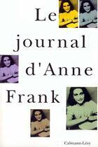 Couverture du livre « Le journal d'Anne Frank » de Anne Frank aux éditions Calmann-levy