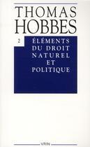 Couverture du livre « Oeuvres t.2 ; éléments du droit naturel et politique » de Thomas Hobbes aux éditions Vrin