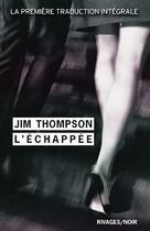 Couverture du livre « L'échappée » de Jim Thompson aux éditions Rivages
