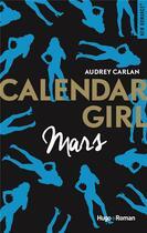 Couverture du livre « Calendar girl ; mars » de Audrey Carlan aux éditions Hugo