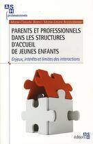 Couverture du livre « Parents et professionnels dans les structures d'accueil de jeunes enfants. enjeu - enjeux, interets » de Blanc/Bonnabesse aux éditions Ash