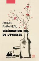 Couverture du livre « Célébration de l'ivresse » de Jacques Pimpaneau aux éditions Picquier