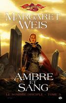 Couverture du livre « Lancedragon - sombre disciple T.3 ; ambre et sang » de Margaret Weis aux éditions Bragelonne