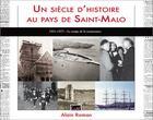 Couverture du livre « Un siècle d'histoire au pays de Saint-Malo ; 1951-1975, le temps de la renaissance » de Alain Roman aux éditions Cristel