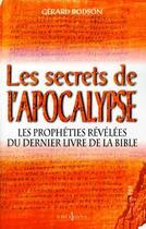 Couverture du livre « Les secrets de l'Apocalypse ; les prophètes révélées du dernier livre de la bible » de Gerard Bodson aux éditions Editions 1