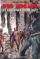 Couverture du livre « Bob Morane ; les cavernes de la nuit » de Henri Vernes aux éditions Ananke
