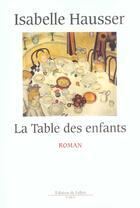Couverture du livre « La table des enfants » de Isabelle Hausser aux éditions Fallois