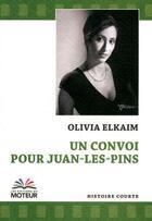 Couverture du livre « Un convoi pour Juan-les-Pins » de Olivia Elkaim aux éditions Du Moteur