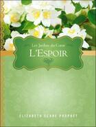 Couverture du livre « L'espoir ; les jardins du coeur » de Elizabeth Clare Prophet aux éditions Octave