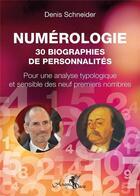 Couverture du livre « Numérologie : 30 biographies de personnalités » de Schneider Denis aux éditions Arcana Sacra