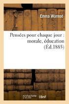 Couverture du livre « Pensees pour chaque jour : morale, education » de Warnod Emma aux éditions Hachette Bnf