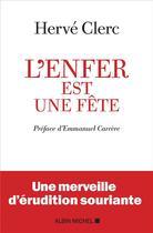 Couverture du livre « L'enfer est une fête » de Emmanuel Carrère et Herve Clerc aux éditions Albin Michel