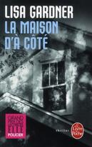 Couverture du livre « La maison d'à côté » de Lisa Gardner aux éditions Lgf