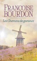 Couverture du livre « Les chemins de Garance » de Francoise Bourdon aux éditions Pocket
